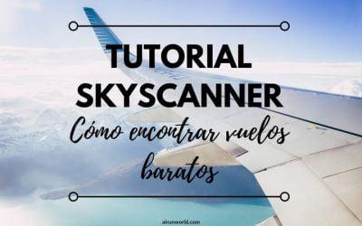 Tutorial Skyscanner. Cómo encontrar vuelos baratos.