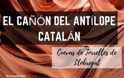 El Cañón del Antílope Catalán. Cuevas de Torrelles de Llobregat