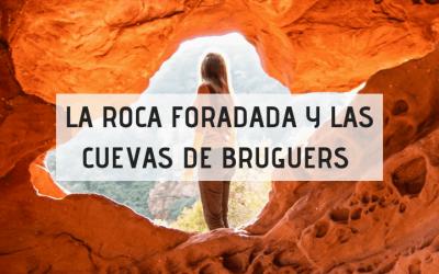 La Roca Foradada y las Cuevas de Bruguers | Excursiones por Cataluña